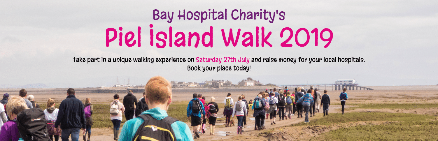 Bay Hospital Charity's Piel Island Walk 2019. Take part in a unique walking experience on Saturday 27th July and raise money for your local hospitals. Book your place today!